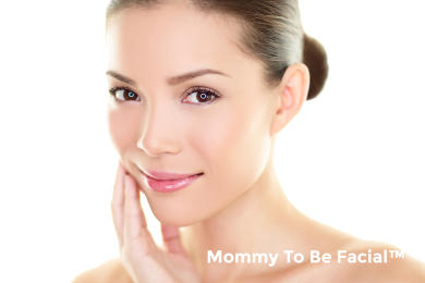 Mommy To Be Facial™
